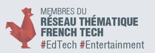 Label du réseau thématique French Tech #EdTech #Entertainment